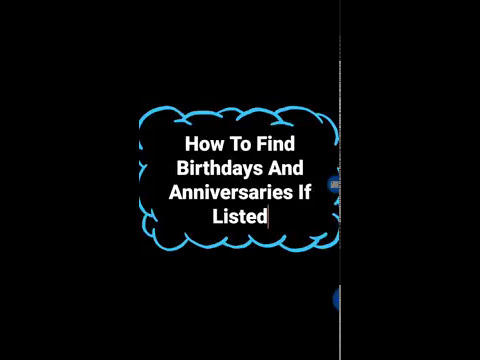 0026 How To Find Birthdays And Anniversaries If Listed