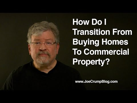How Do I Transition From Buying Homes To Commercial Property?