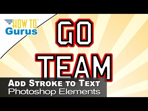 Photoshop Elements Add Stroke to Text using Layers and Selections 2018 15 14 13 12 11 Tutorial
