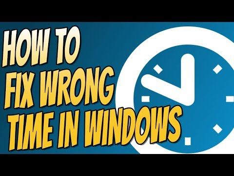 How To FIX Windows Clock Showing The Wrong Time 2018 Tutorial