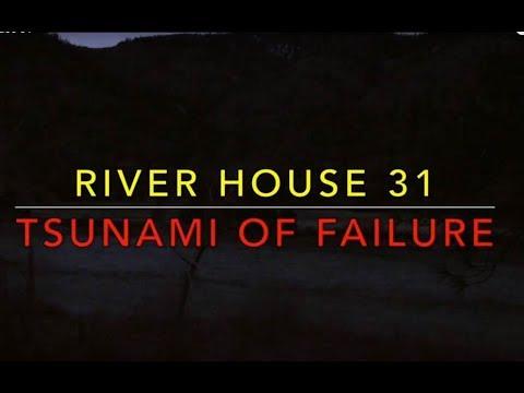 River House 31 - Tsunami of Failure