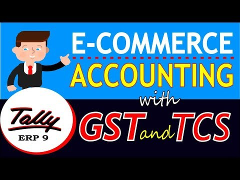 E-Commerce Accounting in Tally ERP 9 with GST and TCS| Tally GST Accounting Part-118