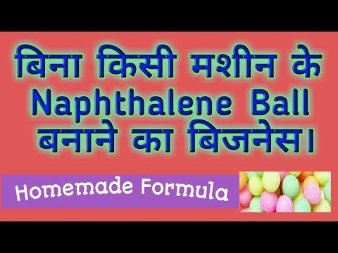 Homemade Naphthalene Balls Making Business    small business idea    low Investment