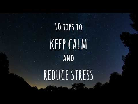 10 Tips to Keep Calm and Reduce Stress