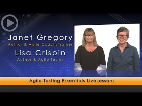 Agile Testing Essentials LiveLessons - A Whole Team Approach for Agile Testing