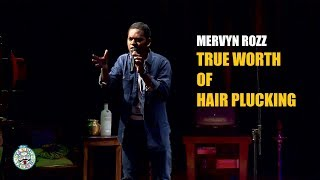 True worth of Hair Plucking | Stand-up comedy by Mervyn Rozz #Throwback