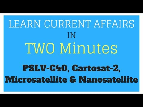 Learn Current Affairs in TWO minutes - PSLV-C40, Cartosat-2, Microsatellite & Nanosatellite