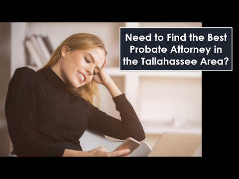 Probate Attorney Tallahassee FL | Find Top Rated Estate Lawyers