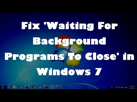 Fix 'Waiting For Background Programs To Close' in Windows 7 (Solved)