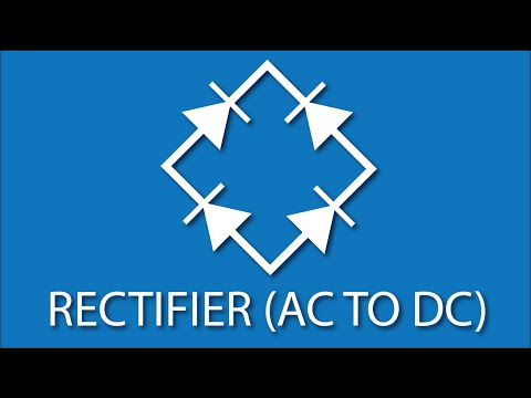 What is a Rectifier? (AC to DC): Electronics Basics 7