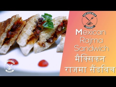 How To Make Fusion Mexican Rajma (Red Kidney Beans) Sandwich At Home ||  Chef Pranav Joshi |