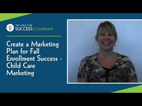Create A Marketing Plan For Fall Enrollment Success - Child Care Marketing