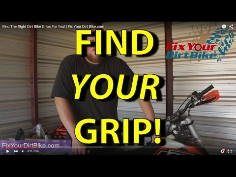 Find The Right Dirt Bike Grips For You! | Fix Your Dirt Bike.com