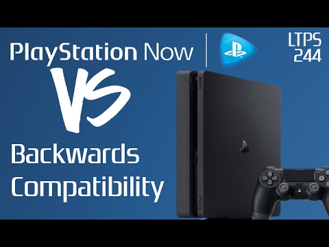 PlayStation Now closing on PS3, Vita, Why is Sony not making PS4 Backwards Compatible? - [LTPS #244]