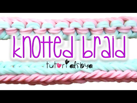 NEW Knotted Braid Rainbow Loom Bracelet Tutorial | How To