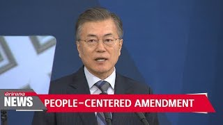 Pres. Moon says constitutional revision must reflect will of the people