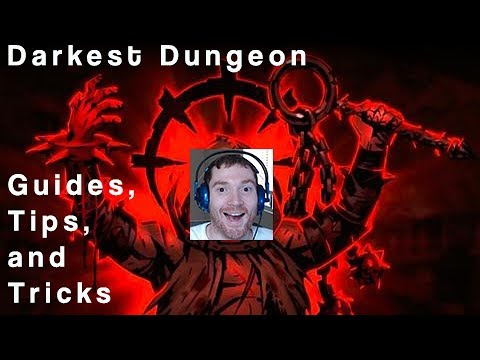 Darkest Dungeon - Filthy's Combat Guide for Beginners