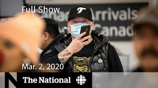The National for Monday, March 2 — Concerns about coronavirus screening in Canada