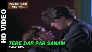 Tere Dar Par Sanam - Male Version - Phir Teri Kahani Yaad Aayee | Kumar Sanu | Rahul Roy