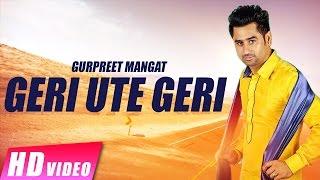 Geri Ute Geri | Gurpreet Mangat | Raunak Mela 2017 | New Punjabi Songs 2017 | Shemaroo Punjabi