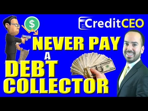 NEVER Pay A Debt Collector - Credit Expert Advice