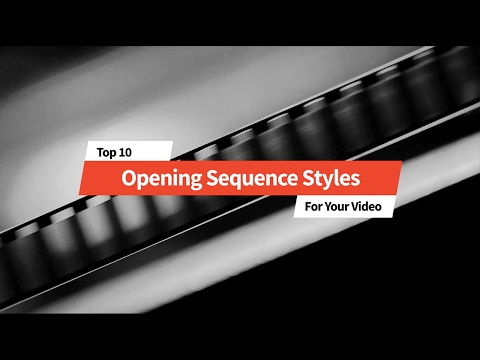 Top 10 Opening Title Sequence Styles for TV and Film