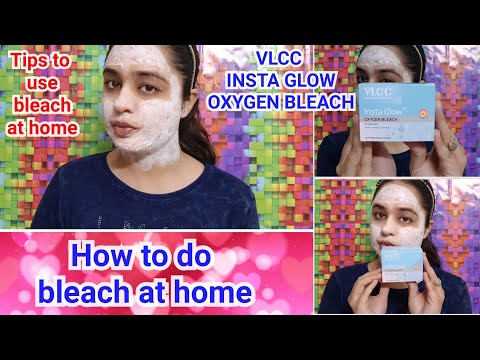 How to BLEACH face at home / VLCC insta glow Oxygen Bleach Review and Demo / घर पर ब्लीच कैसे करे ?