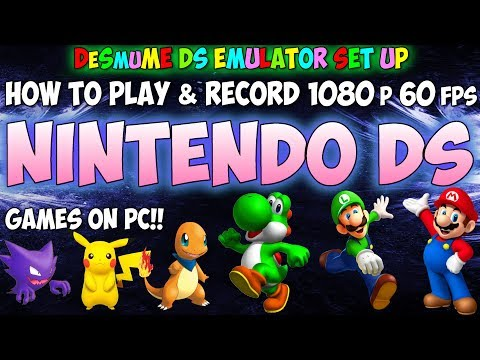 Nintendo DS Emulator DeSmuME v0.9.11 (Latest 8-2017) 1080p HD Settings , Setup , Tutorial & Guide