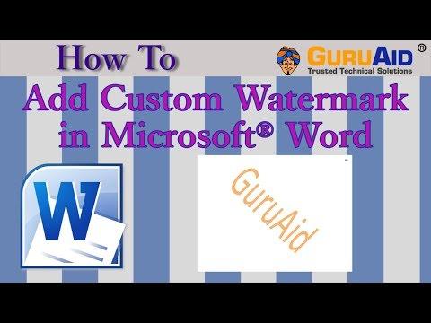 How to Add Custom Watermark in Microsoft® Word - GuruAid