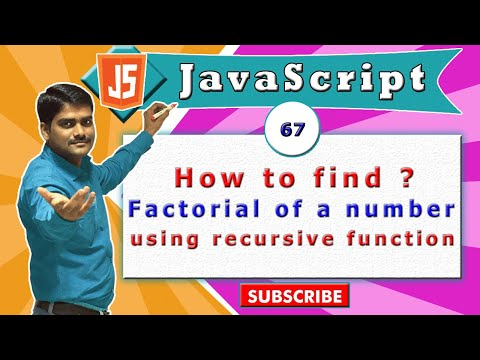 JavaScript tutorial 84 - Find factorial of a number using recursive functions