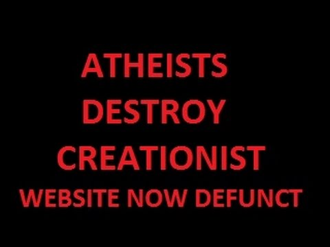 Atheists vs Creationist (creation website now defunct!)