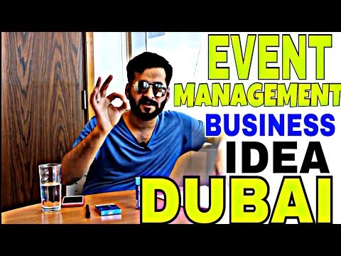 EVENT MANAGEMENT BUSINESS IDEA IN DUBAI