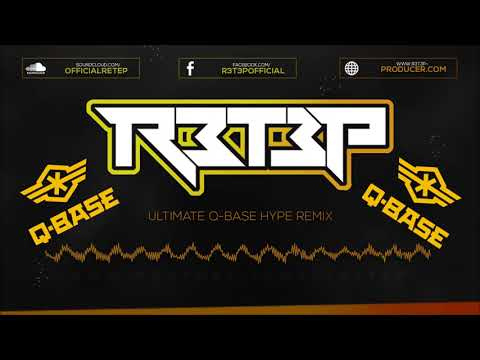 R3T3P - Ultimate Q-Base Hype Remix