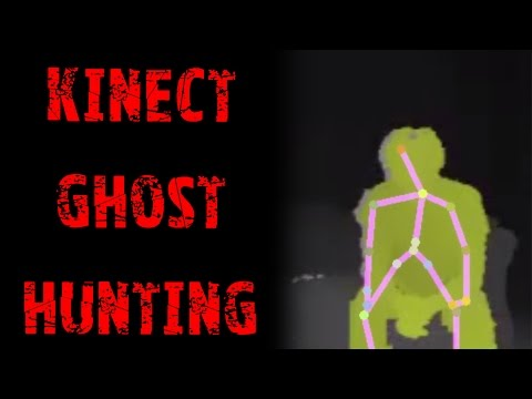 Kinect for Ghost Hunting?