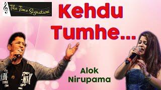 Kehe du Tumhe Ya Chup Rahu...by Alok Katdare \u0026 Nirupama Dey