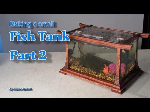 Making a Small Fish Tank Part 2