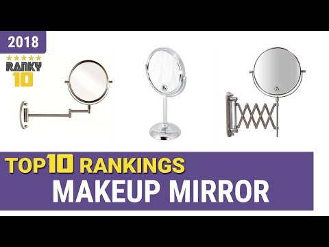 Best Makeup Mirror Top 10 Rankings, Review 2018 & Buying Guide