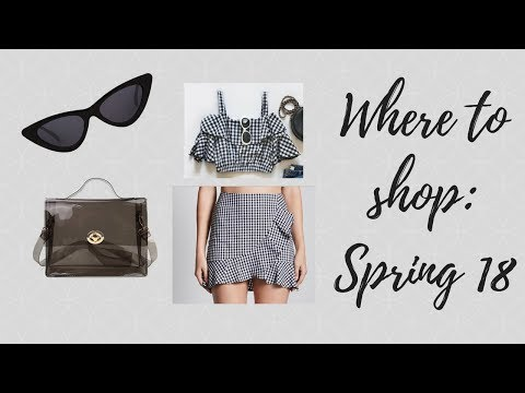Top Spring 2018 Trends and Where to Buy Them