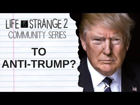 Why Is Life is Strange 2 So Anti Trump? - Life is Strange Community Series