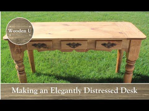 Making an Elegantly Distressed Desk - Wooden U