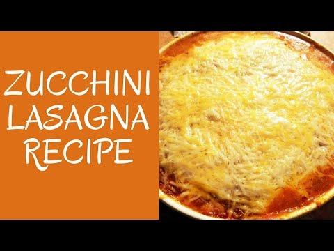Zucchini Lasagna Recipe No Noodles - Keto Diet