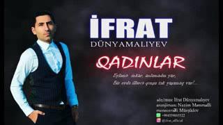 İfrat ft Gulam Tenha  Qadinlar 2019(Duet)
