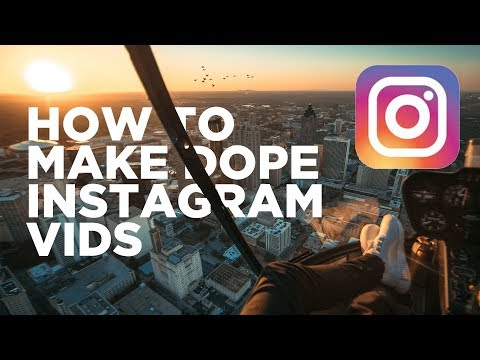 HOW TO MAKE DOPE INSTAGRAM VIDEOS