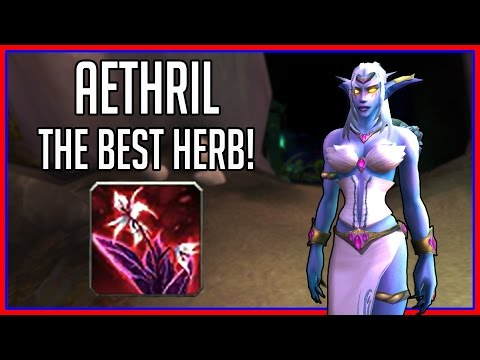 30k/hr Aethril Farming Guide - Best Herb in Legion! (wow gold guide)
