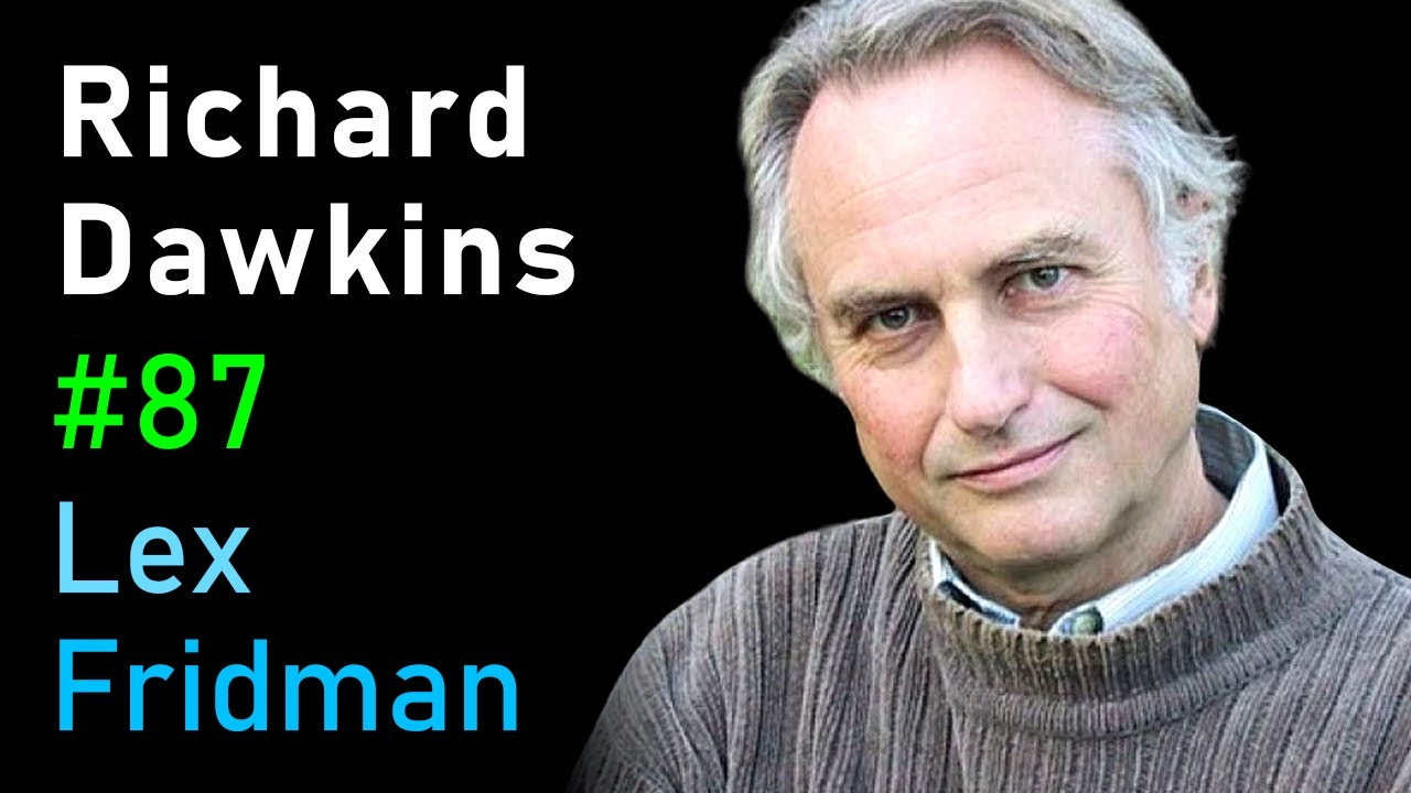 Richard Dawkins: Evolution, Intelligence, Simulation, and Memes | Lex Fridman Podcast #87
