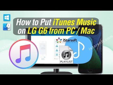 iTunes to LG G6 - How to Put iTunes Music on LG G6 from PC / Mac