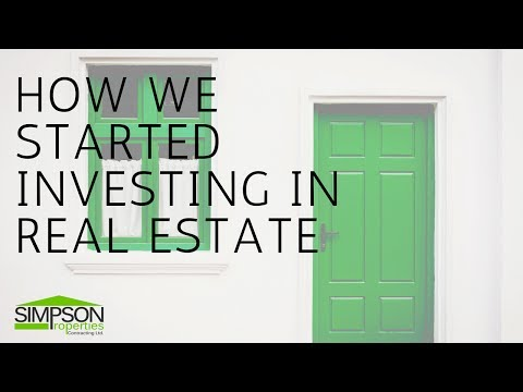 HOW WE STARTED INVESTING IN REAL ESTATE
