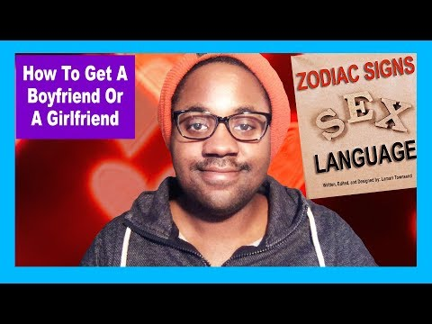 How To Use Astrology To Get A Boyfriend Or A Girlfriend [Straight, Gay, Bisexual, etc.]
