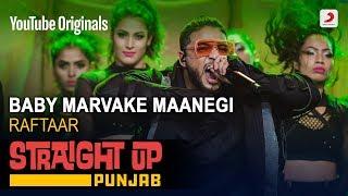 Baby Marvake Maanegi | Raftaar | Straight Up Punjab