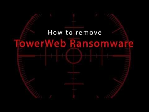 How to remove TowerWeb Ransomware